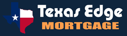 Texas Edge Mortgage - Serving Your Texas Real Estate Lending Needs